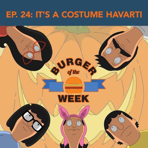 Episode 24: It's a Costume Havarti