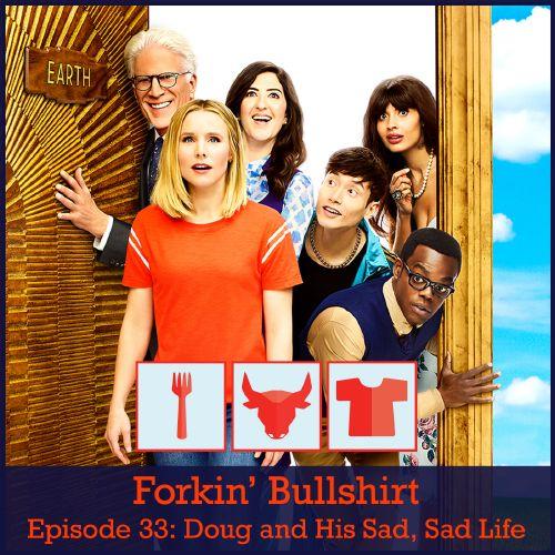 Episode 33: Doug and his Sad, Sad Life